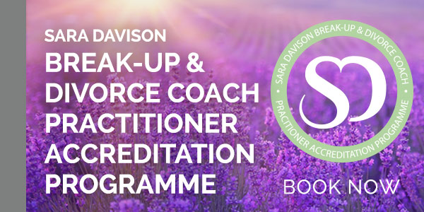 SARA DAVISON BREAK-UP & DIVORCE COACH PRACTITIONER ACCREDITATION PROGRAMME